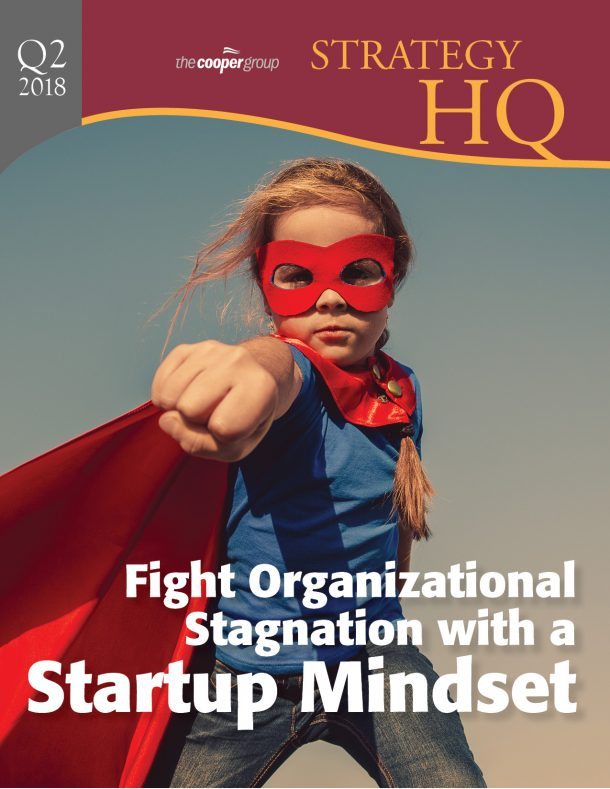 Fight Organizational Stagnation with a Startup Mindset